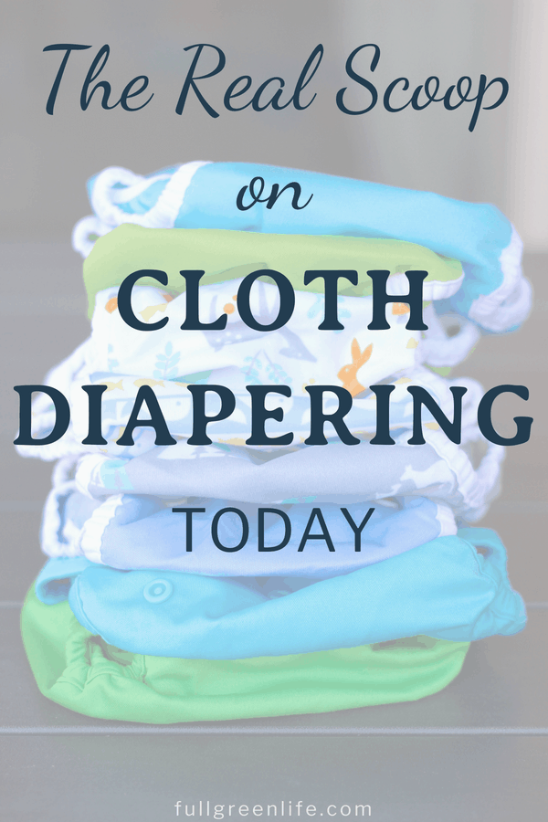 assorted colored cloth diapers in a stack with text overlay-The Real Scoop on Cloth Diapering Today