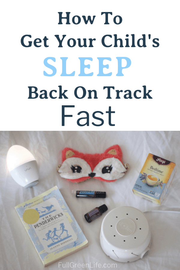 How To Get Your Child's Sleep Back On Track Fast