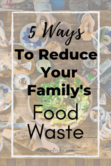 tips to reduce your family's food waste