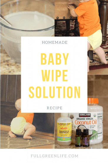 Homemade Baby Wipe Solution image for Pinterest. Ingredients are displayed (coconut oil, baby wash, essential oils lavender and tea tree), cloth diapered baby is shown crawling and standing